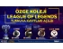 Özge Koleji League Of Legends Turnuvası Başvuru Formu